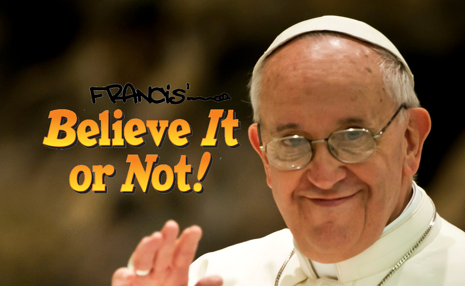francis-believe-it-or-not2