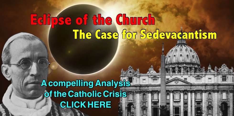Eclipse of the Church: The Case for Sedevacantism